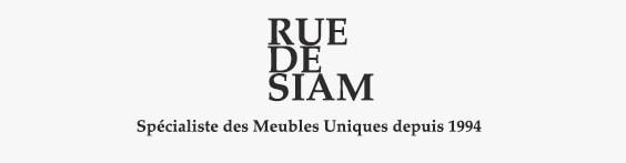 RUE DE SIAM -Spécialiste des meubles unique depuis 1994