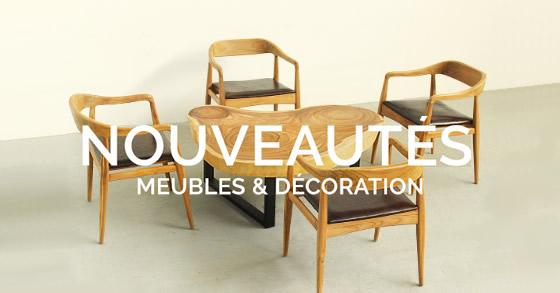 NOUVEAUTÉS - Meubles et décoration